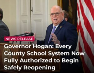 Governor Hogan: Every County School System Now Fully Authorized to Begin Safely Reopening