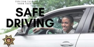 """Charles County Sheriff's Office """"We Care"""" Tips for Talking to Your Teen About Safe Driving"""