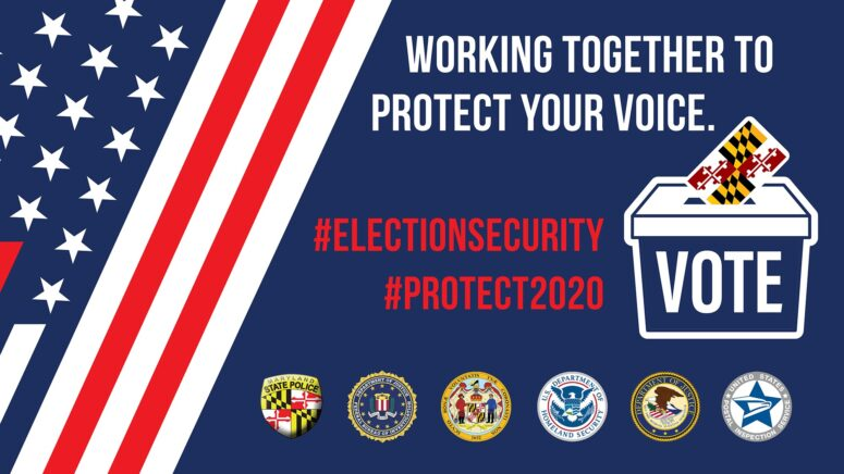 Federal and Maryland State Partners Working Together to Protect the 2020 Election
