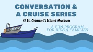 St. Clements Island Water Taxi Introduces Conversation & A Cruise Series at the St. Clements Island Museum