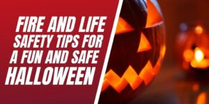 Halloween Safety Tips, Fire Safety, and Ways to Prevent the Spread of COVID-19